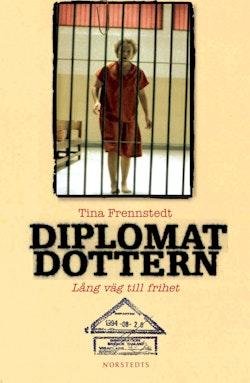 Diplomatdottern : lång väg till frihet