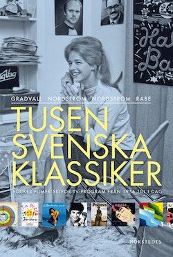 Tusen svenska klassiker : böcker filmer skivor tv-program från 1956 till i dag