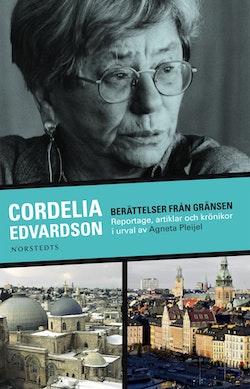 Berättelser från gränsen : reportage, artiklar och krönikor i urval av Agneta Pleijel