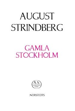 Gamla Stockholm :  anteckningar ur tryckta och otryckta källor