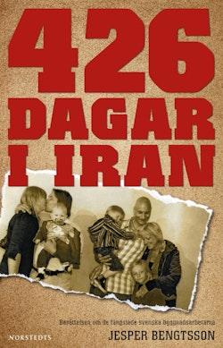 426 dagar i Iran : berättelsen om de fängslade svenska byggnadsarbetarna