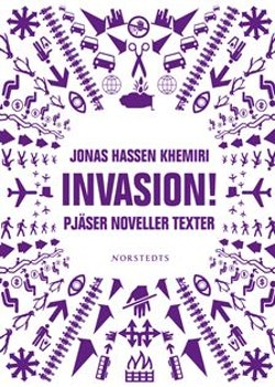 Invasion! : Pjäser, noveller, texter