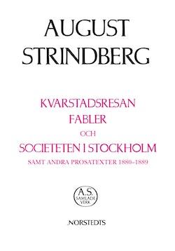 Kvarstadsresan, Fabler och Societeten i Stockholm samt andra prosatexter 1880-1889