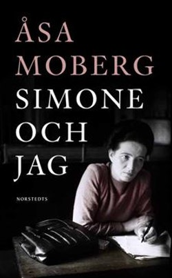 Simone och jag : tankar kring Simone Beauvoir