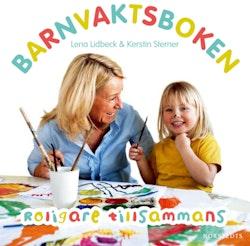 Barnvaktsboken : roligare tillsammans