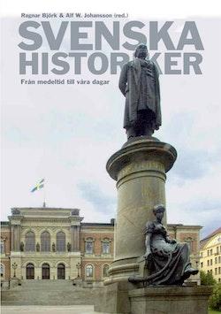 Svenska historiker : från medeltid till våra dagar