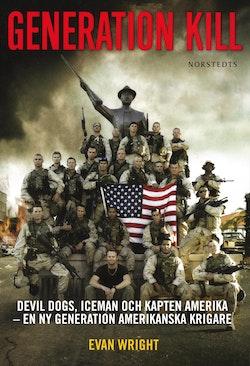 Generation Kill : Devil Dogs, Iceman och kapten Amerika - en ny generation amerikanska krigare