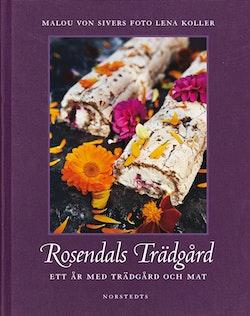 Rosendals Trädgård : ett år med trädgård och mat