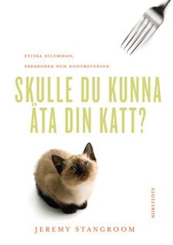 Skulle du kunna äta din katt?