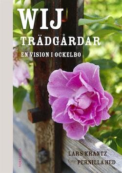Wij Trädgårdar : en vision i Ockelbo