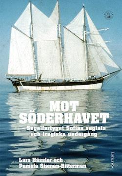 Mot Söderhavet : segelfartyget Sofias seglats och tragiska undergång