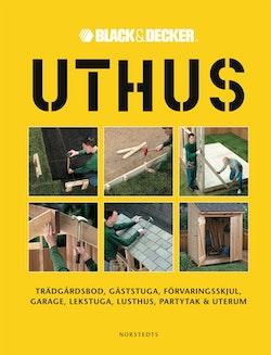 Uthus : trädgårdsbod, gäststuga, förvaringsskjul, garage, lekstuga, lusthus, partytak & uterum