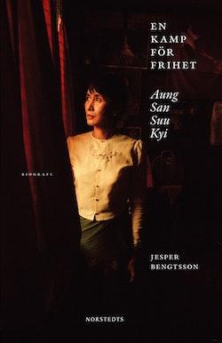 En kamp för frihet : Aung San Suu Kyi : biografi