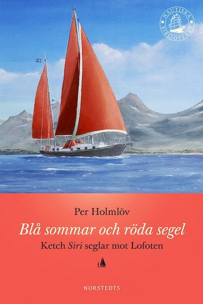 Blå sommar och röda segel : Ketch Siri seglar mot Lofoten