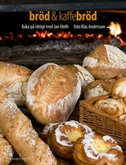 Bröd & kaffebröd : baka på riktigt med Jan Hedh