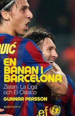 En banan i Barcelona : Zlatan, La Liga och El Clásico