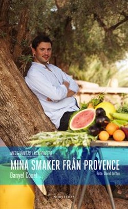 Mina smaker från Provence : medelhavets läckerheter