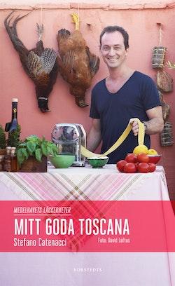 Mitt goda Toscana : medelhavets läckerheter