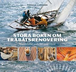 Stora boken om träbåtsrenovering : grundtekniker, underhåll, reparationer