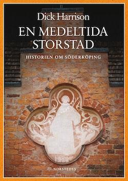 En medeltida storstad : historien om Söderköping