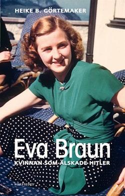 Eva Braun : kvinnan som älskade Hitler