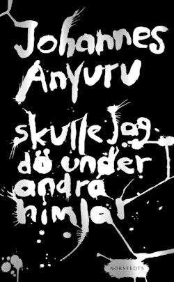 Skulle jag dö under andra himlar