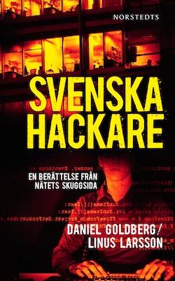 Svenska hackare : en berättelse från nätets skuggsida