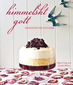 Himmelskt gott : desserter för sötsugna