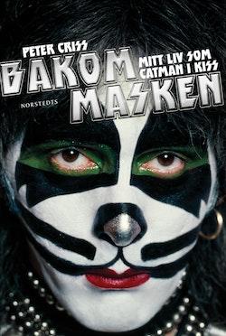 Bakom masken : Mitt liv som Catman i Kiss