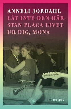 Låt inte den här stan plåga livet ur dig, Mona