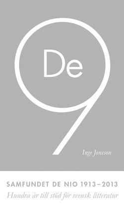 Samfundet De nio 1913-2013 : hundra år av stöd till svensk litteratur