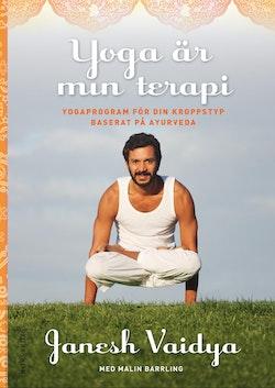 Yoga är min terapi : yogaprogram för din kroppstyp baserat på ayurveda