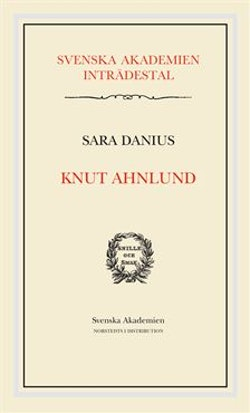 Knut Ahnlund : Svenska Akademien Inträdestal