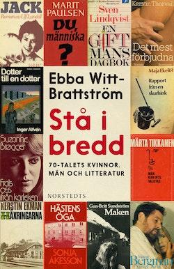 Stå i bredd : 70-talets kvinnor, män och litteratur