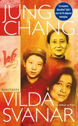 Vilda svanar : tre döttrar av Kina
