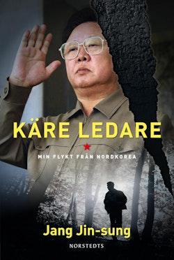 Käre ledare : min flykt från Nordkorea