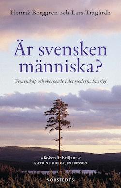 Är svensken människa? : gemenskap och oberoende i det moderna