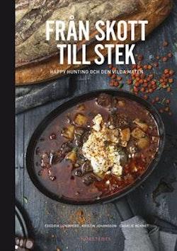 Från skott till stek : happy hunting och den vilda maten