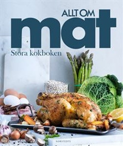 Allt om mat : stora kokboken