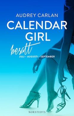 Calendar Girl. Besatt : juli, augusti, september