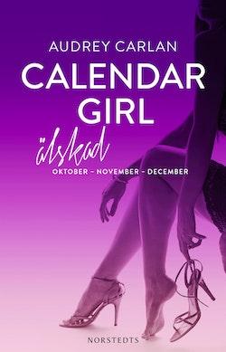 Calendar Girl. Älskad : oktober, november, december