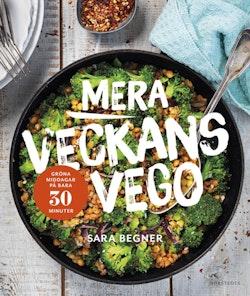 Mera veckans vego : grön middag på bara 30 minuter
