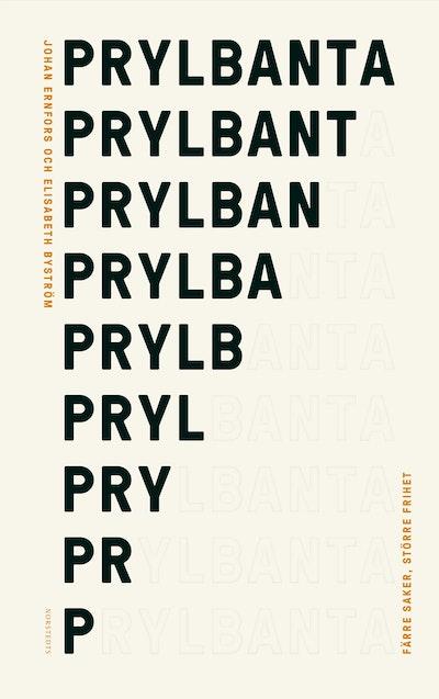 Prylbanta : färre saker, större frihet