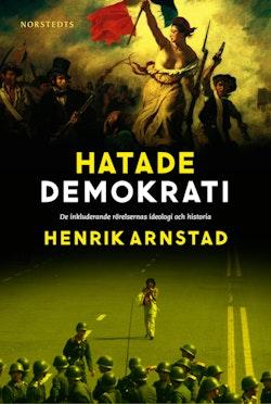 Hatade demokrati : ee inkluderande rörelsernas ideologi och historia