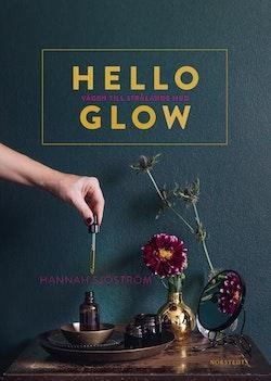 Hello glow : vägen till strålande hud