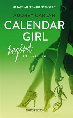 Calendar Girl. Begärd : april, maj, juni