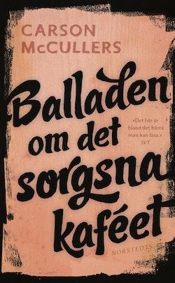 Balladen om det sorgsna kaféet : och sju noveller