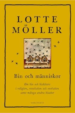Bin och människor : om bin och biskötare i religion, revolution och evolution samt många andra bisaker