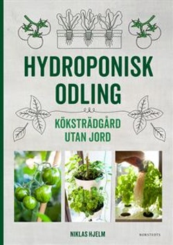 Hydroponisk odling : Köksträdgård utan jord