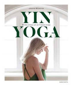 Yinyoga : mindre stress och en friskare kropp